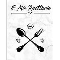 Ricettario da Scrivere: Quaderno personalizzato per scrivere fino a 100 ricette dei tuoi piatti e dolci preferiti