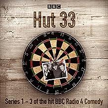 Hut 33: The Complete Series 1-3: The Hit BBC Radio 4 Comedy