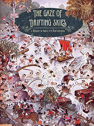 The Gaze Of Drifting Skies: A Treasury Of Bird's Eye Cartoon Views por Various Artists