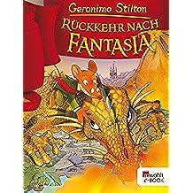 Rückkehr nach Fantasia (Geronimo Stilton im Königreich Fantasia 2) (German Edition)