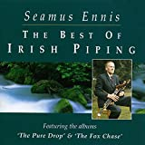 The Best Of Irish Piping: The Pure Drop & The Fox Chase
