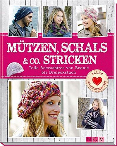 Mützen, Schals & Co. Stricken: Tolle Accessoires von Beanie bis Dreieckstuch (Stricken Top)