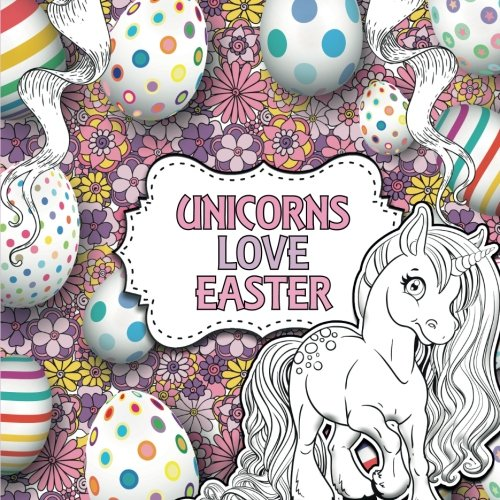 Childrens easter gifts amazon unicorns love easter a creative unicorn colouring book for children volume 6 creative colouring for children negle Choice Image