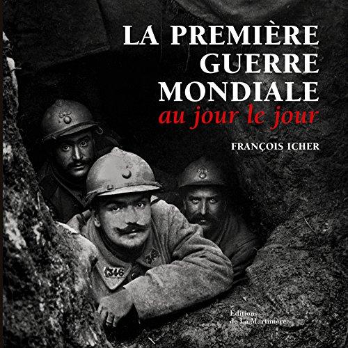 La première guerre mondiale par François Icher
