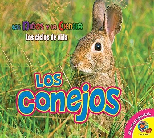Los Conejos (Rabbits) (Ninos y la Ciencia: Los Ciclos de Vida (Science Kids: Life C) por Katie Gillespie