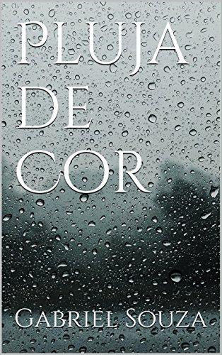 Pluja de Cor (Catalan Edition) por Gabriel Souza