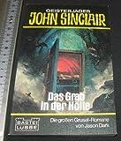 John Sinclair, Das Grab in der Hölle. (Broschiert 1981) - Jason Dark