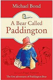 A Bear Called Paddington by Michael Bond - Paperback