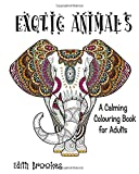 Exotic Animals Colouring Book: Wild Animals Colouring Book for Adults