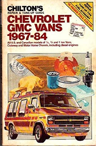 Repair and Tune-Up Guide, Chevrolet GMC Vans 1967-84 by Chilton Book Company (1985-05-03)