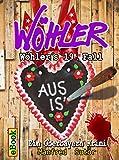 Wöhlers neunzehnter Fall: Aus is´ (Wöhlers Fälle 19) von Manfred Sutor