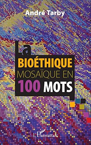 Bioéthique mosaïque en 100 mots