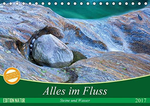 Preisvergleich Produktbild Alles im Fluss - Steine und Wasser (Tischkalender 2017 DIN A5 quer): Abstrakte Natur-Kunst aus dem Verzasca-Tal im Tessin (Monatskalender, 14 Seiten ) (CALVENDO Natur)