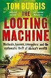 The Looting Machine by Tom Burgis (2015-02-26)