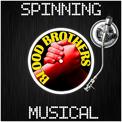 Spinning Musical Blood Brothers (Brothers Musical Blood)