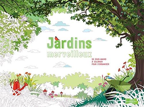 Jardins merveilleux : 55 sous-mains à colorier pour s'organiser par Dessain et Tolra