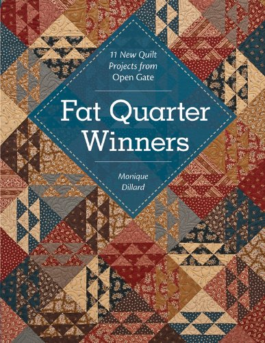 Fat Quarter Winners: 11 New Quilt Projects from Open Gate (Quiltmaker's Club) (English Edition) -