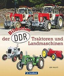 Bildatlas der DDR-Traktoren und -Landmaschinen (GeraMond)