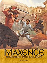 Maxence, tome 3 : Le Cygne noir par Romain Sardou