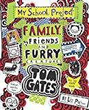 Tom Gates #12 Family, Friends and Furry Creatures