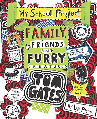 Tom Gates #12 Family, Friends and Furry Creatures [Hardcover] [Jan 01, 2017] LIZ PICHON