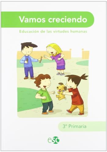 Vamos Creciendo. Educación De Las Virtudes Humanas. EP 3 por Vv.Aa.