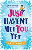 Image de Just Haven't Met You Yet: The Bestselling Laugh-Out-Loud Comedy with an Ingenious Twi