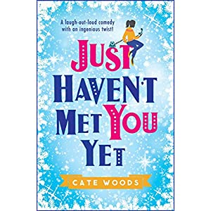 Just Haven't Met You Yet: The Bestselling Laugh-Out-Loud Comedy with an Ingenious Twi