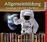 Allgemeinbildung – Kosmologie • Die Erde • Das Wetter: Neuauflage