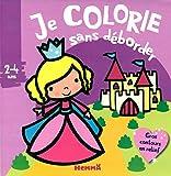 Je colorie sans déborder (2-4 ans) (Château Princesse)