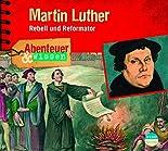 Abenteuer & Wissen: Martin Luther - Rebell und Reformator hier kaufen