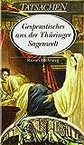 Gespenstisches aus der Thüringer Sagenwelt -