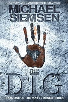 The Dig (Matt Turner Series Book 1) (English Edition) par [Siemsen, Michael]