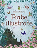 Fiabe illustrate. Ediz. illustrata