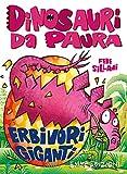 Scarica Libro Erbivori giganti Dinosauri da paura Ediz a colori (PDF,EPUB,MOBI) Online Italiano Gratis