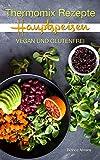 Thermomix Rezepte - Hauptspeisen | Vegan & Glutenfrei