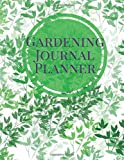 Gardening Journal Planner: Greenery Log Book | Flowers, Vegetables and Fruit Planning | Seasonal & Monthly Checklist, Garden Plan, Plant Record Pages, ... 8.5