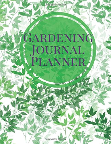 """Gardening Journal Planner: Greenery Log Book 