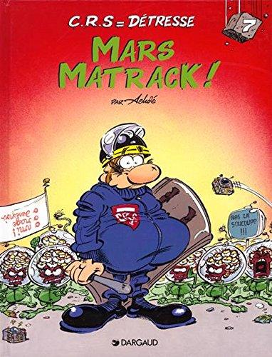 CRS = Détresse, Tome 7 : Mars matrack ! par Achdé