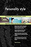 Personality style All-Inclusive Self-Assessment - More than 680 Success Criteria, Instant Visual Insights, Comprehensive Spreadsheet Dashboard, Auto-Prioritized for Quick Results