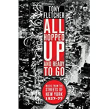 All Hopped Up and Ready to Go: Music from the Streets of New York 1927 - 1977