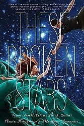 These Broken Stars (Starbound) by Kaufman, Amie, Spooner, Meagan (2014) Paperback
