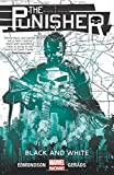 The Punisher Volume 1: Black and White: Written by Nathan Edmondson, 2014 Edition, Publisher: MARVEL - US [Paperback]