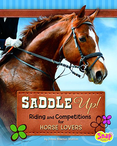 Saddle Up!: Riding and Competitions for Horse Lovers (Snap Books: Crazy About Horses) -