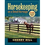 Horsekeeping on a Small Acreage: Designing and Managing Your Equine Facilities (English Edition)