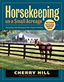 Image de Horsekeeping on a Small Acreage: Designing and Managing Your Equine Facilities (Engli