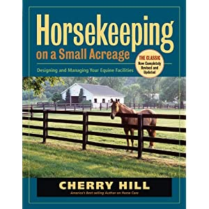 Horsekeeping on a Small Acreage: Designing and Managing Your Equine Facilities (Engli