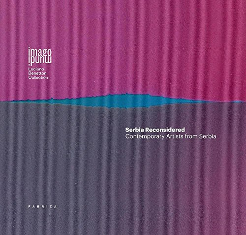 Serbia reconsidered. Contemporary artists from Serbia. Ediz. multilingue - Amazon Libri