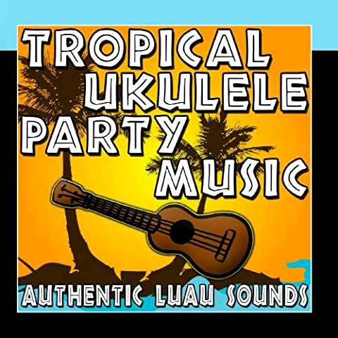 Tropical Ukulele Party Music (Authentic Luau Sounds)