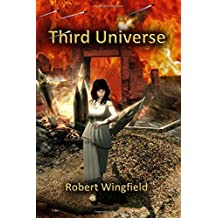 Third Universe: Volume 2 (The Dan Trilogy) by Robert Wingfield (2013-07-18)